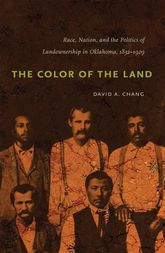 The Color of the LandRace, Nation, and the Politics of Landownership in Oklahoma, 1832-1929