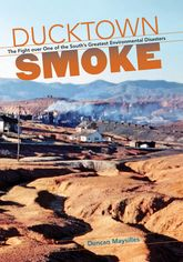 Ducktown Smoke: The Fight over One of the South's Greatest Environmental Disasters