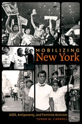 Mobilizing New York: AIDS, Antipoverty, and Feminist Activism